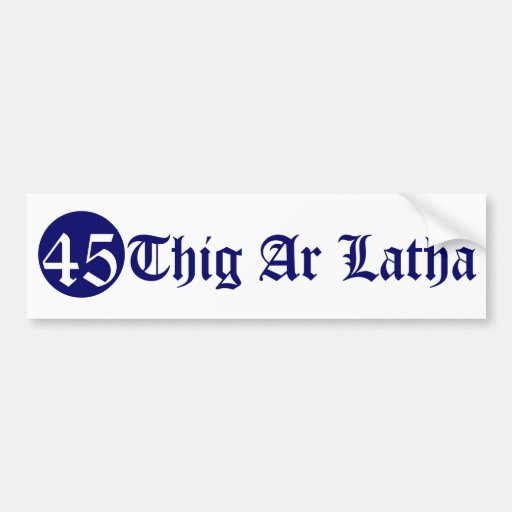 Thig Ar Latha Gaelic Our Day Will Come 45 Bumper Sticker