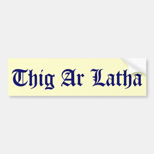 Thig Ar Latha Gaelic Our Day Will Come Sticker Bumper Stickers