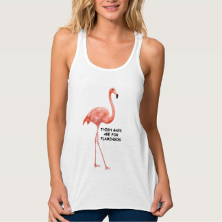 Thigh Gaps Are For Flamingos Flowy Racerback Tank Top