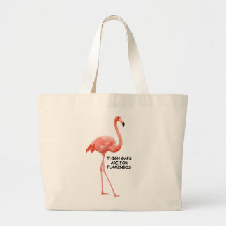 Thigh Gaps Are For Flamingos Jumbo Tote Bag