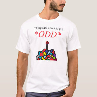 Things are about to get *ODD* - T-Shirt