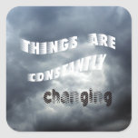Things Change Square Stickers