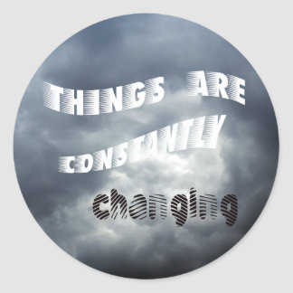 Things Change Round Stickers
