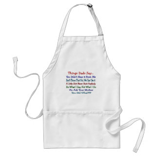 Things Dads Say--Father s Day Gifts Apron