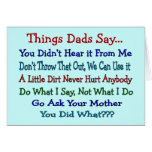 Things Dads Say--Father's Day Gifts Greeting Card