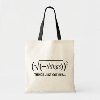things just got real tote bag