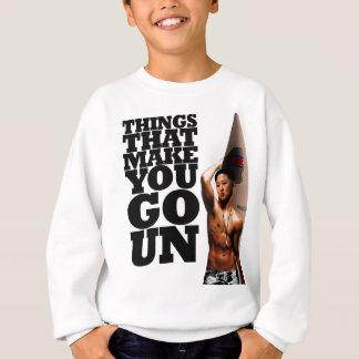 Things That Make You Go Un Sweatshirt