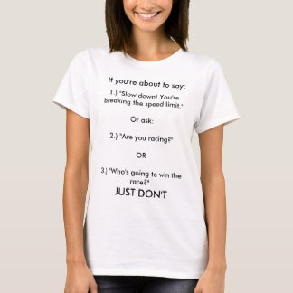 Things to NOT say to a wheelchair user T-Shirt