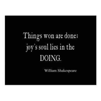 Things Won Joy Soul Lies Doing Shakespeare Quote Postcard