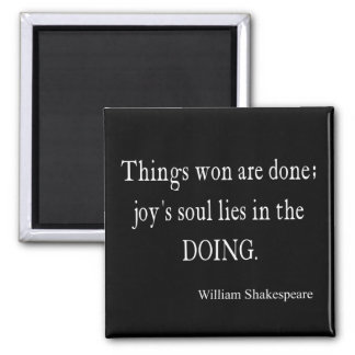 Things Won Joy Soul Lies Doing Shakespeare Quote Square Magnet