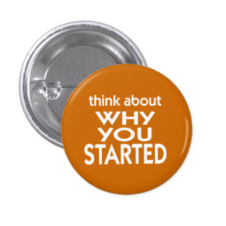 Think About Why You Started fitness slogan 3 Cm Round Badge