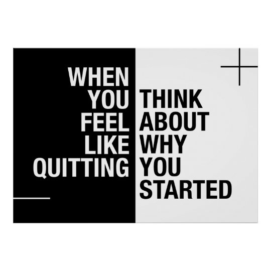 ...Think about why you started Poster