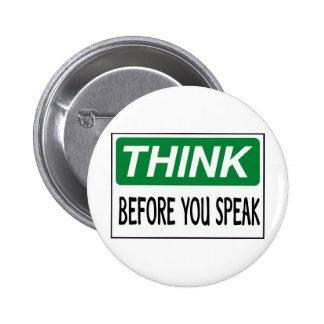 Think before you speak 6 cm round badge