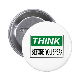 Think Before You Speak 6 Cm Round Badge