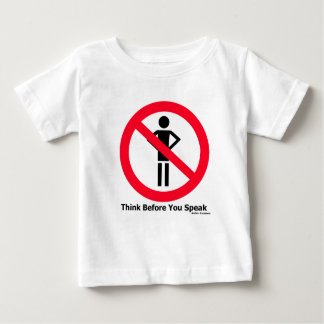Think Before You Speak   (A21) Baby T-Shirt