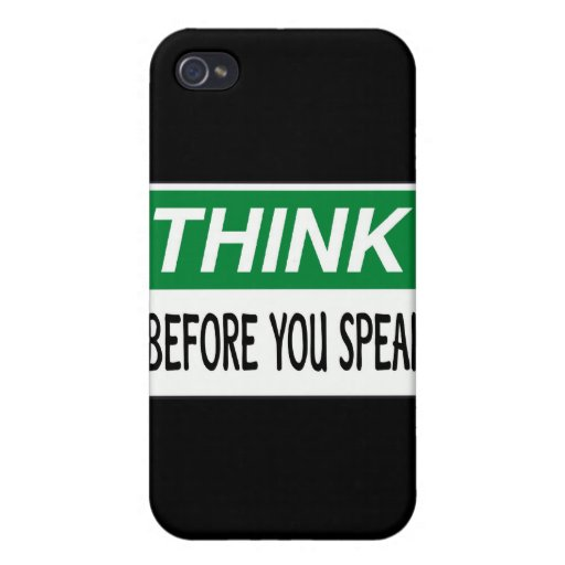 Think before you speak iPhone 4 case