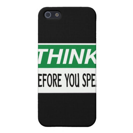 Think before you speak iPhone 5 case