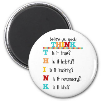 Think Before you Speak Refrigerator Magnets