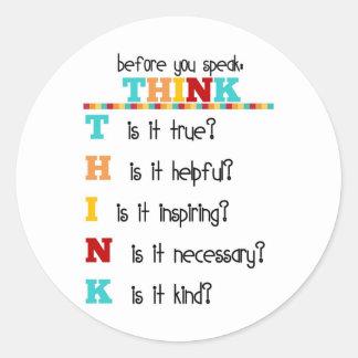 Think Before you Speak Round Sticker