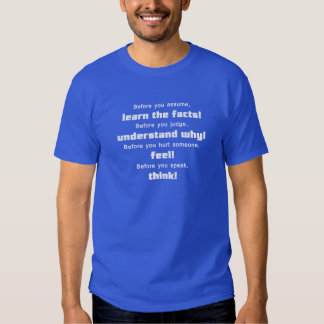 Think before you speak! t shirt