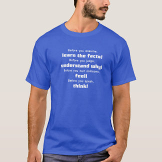 Think before you speak! T-Shirt