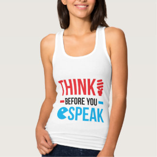 Think Before You Speak Tank Top