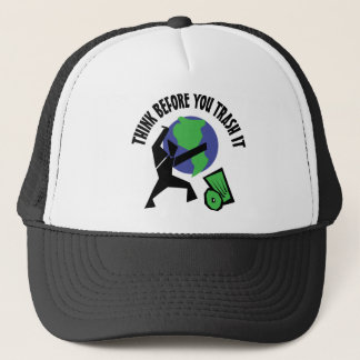 Think Before You Trash It Trucker Hat