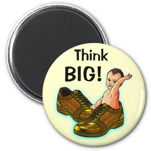 Think BIG! Magnet