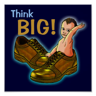 Think BIG Posters