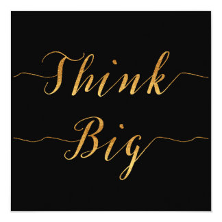 Think Big Quote Gold Faux Foil Quotes Black 13 Cm X 13 Cm Square Invitation Card