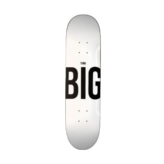 Think BIG Skate Boards