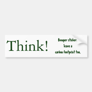 Think!, Bumper stickersleave a carbon footprint... Bumper Stickers