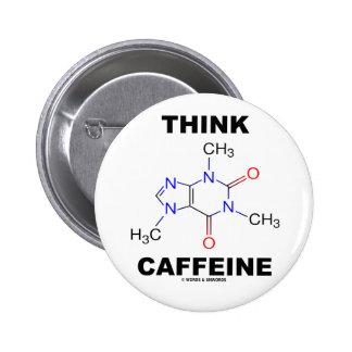 Think Caffeine (Caffeine Chemical Molecule) 6 Cm Round Badge