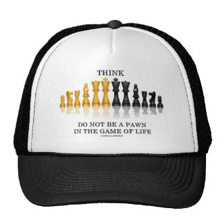 Think (Chess) Do Not Be A Pawn In The Game Of Life Mesh Hats