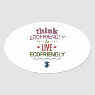 Think Ecofriendly And Live Ecofriendly Oval Sticker