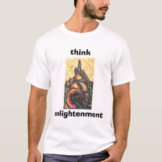 THINK ENLIGHTENMENT T-Shirt