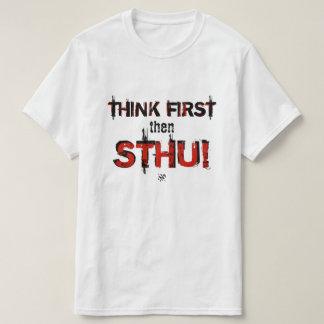 Think first then shut up! T-Shirt