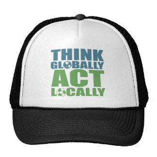 Think globally act locally cap