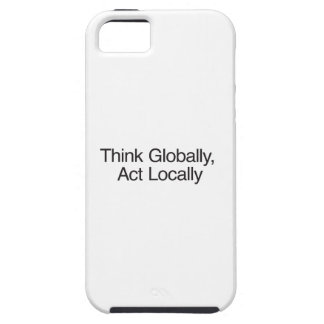 Think Globally, Act Locally Case For The iPhone 5