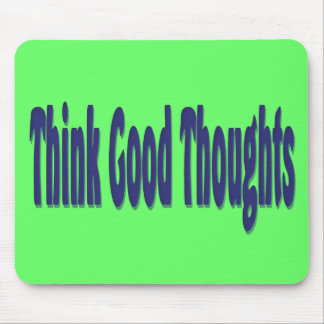 Think Good Thoughts Mouse Mat
