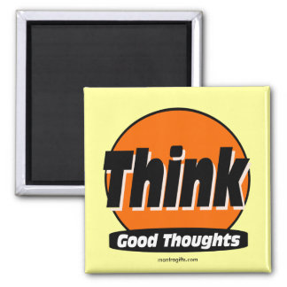 Think Good Thoughts Square Magnet