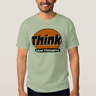 Think Good Thoughts Tee Shirt
