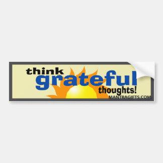Think Grateful Thoughts Bumper Sticker Car Bumper Sticker
