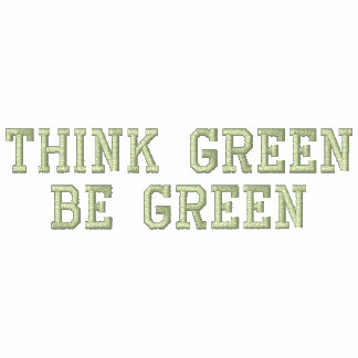 Think Green Be Green Jacket