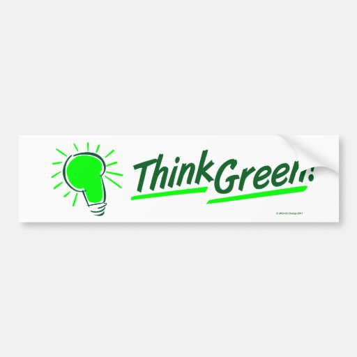Think Green! Bumper Sticker Car Bumper Sticker