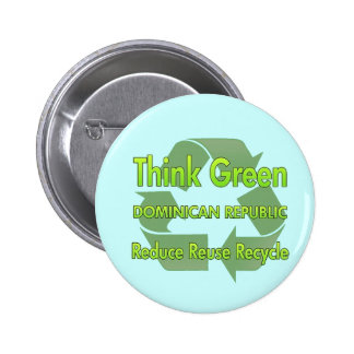 Think Green Dominican Republic Pinback Buttons