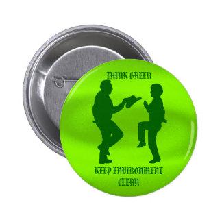 THINK GREEN KEEP ENVIRONMENT CLEAN-BUTTON 6 CM ROUND BADGE