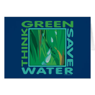 Think Green, Save Water Greeting Card