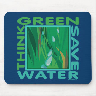 Think Green Save Water Mousepads