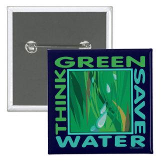 Think Green Save Water Pin